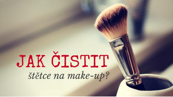 Jak čistit štětce na make-up?